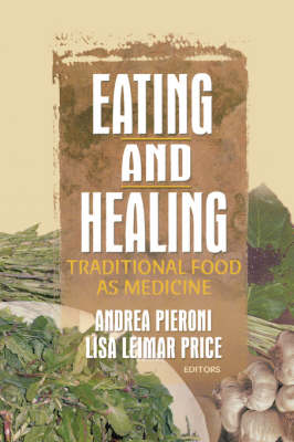 Eating and Healing: Traditional Food As Medicine