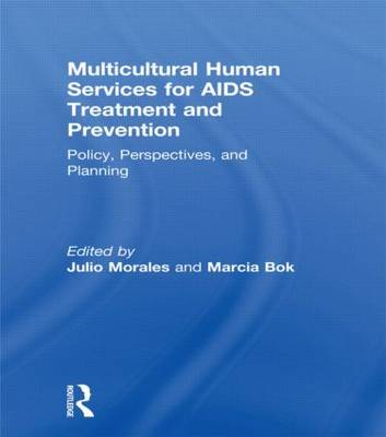 Multicultural Human Services for AIDS Treatment and Prevention: Policy, Perspectives, and Planning