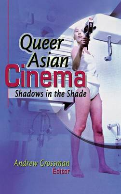 Queer Asian Cinema: Shadows in the Shade