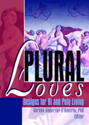 Plural Loves: Designs for Bi and Poly Living
