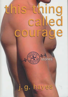 This Thing Called Courage: South Boston Stories