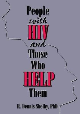 People with HIV and Those Who Help Them: Challenges, Integration, Intervention