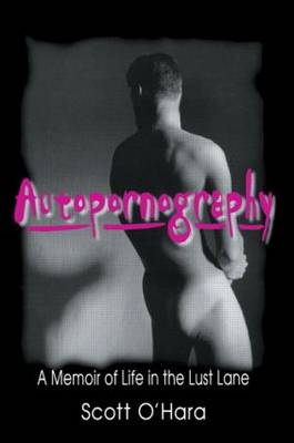 Autopornography: A Memoir of Life in the Lust Lane
