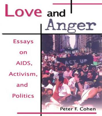 Love and Anger: Essays on AIDS, Activism, and Politics