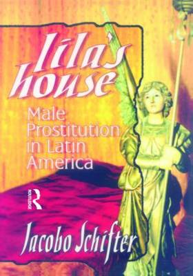 Lila's House: Male Prostitution in Latin America