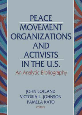 Peace Movement Organizations and Activists in the U.S.: An Analytic Bibliography