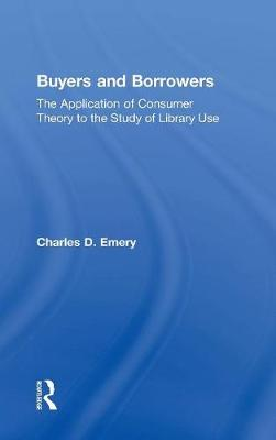 Buyers and Borrowers: The Application of Consumer Theory to the Study of Library Use