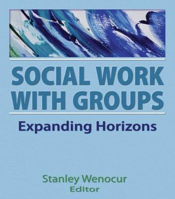 Social Work with Groups: Expanding Horizons