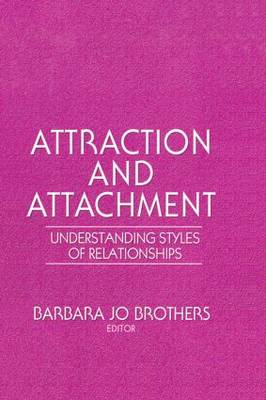 Attraction and Attachment: Understanding Styles of Relationships