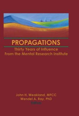 Propagations: Thirty Years of Influence from the Mental Research Institute