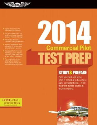 Commercial Pilot Test Prep 2014: Study & Prepare for the Commercial Airplane, Helicopter, Gyroplane, Glider, Balloon, Airship and Military Competency FAA Knowledge Exams