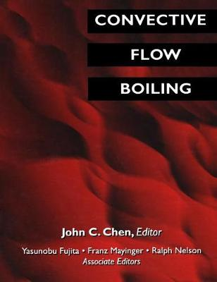 Convective Flow Boiling: Proceedings of Convective Flow Boiling, an International Conference Held at the Banff Center for Conferences, Banff, Alberta, Canada, April 30 - May 5, 1995