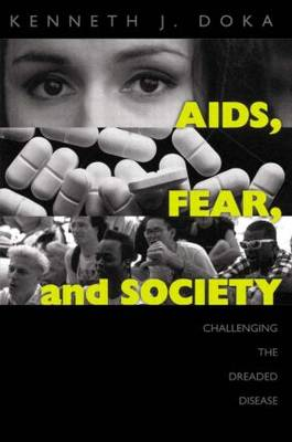 AIDS, Fear and Society: Challenging the Dreaded Disease