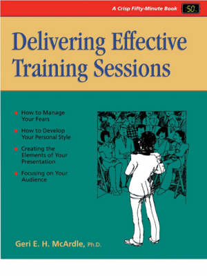 Delivering Effective Training Sessions: Becoming a Confident and Competent Presenter
