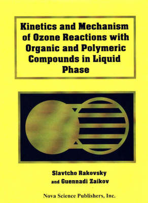 Kinetics and Mechanism of Ozone Reactions with Organic and Polymeric Compounds in Liquid Phase