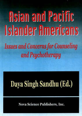 Asian & Pacific Islander Americans: Issues & concerns for Counseling & Psychotherapy