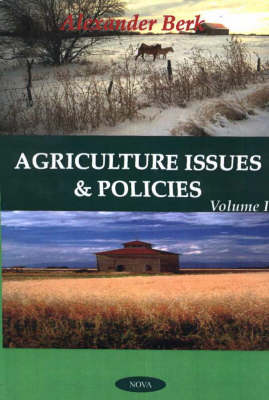 Agriculture Issues & Policies: Volume 1
