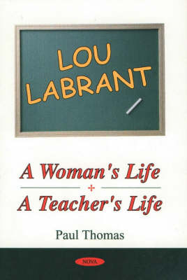 Lou Labrant: A Woman's Life, a Teacher's Life