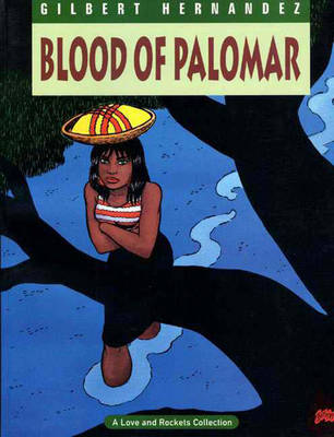 Love And Rockets Vol.8: Blood Of Palomar