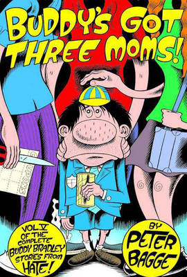 Buddy's Got Three Moms: Life Amongst the Womenfolk, Starring Buddy Bradley