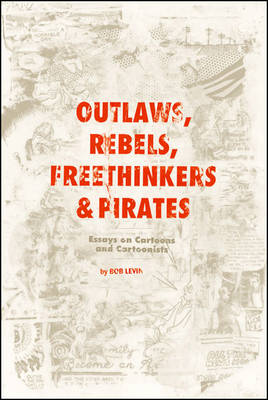 Outlaws, Rebels, Freethinkers & Pirates