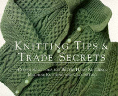 Knitting Tips and Trade Secrets: Clever Solutions