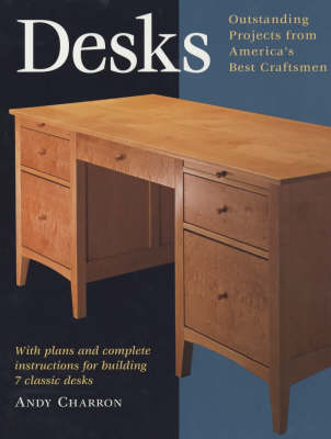 Desks: With Plans and Complete Instructions for Building 7 Classic Desks