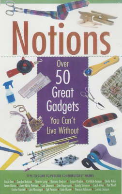 Notions: 50 Great Gadgets You Can't Live without