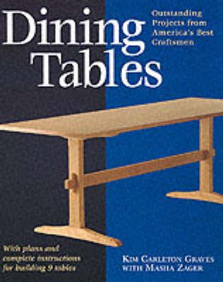 Dining Tables: With Plans and Complete Instructions for Building 7 Classic Tables