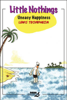 Little Nothings Vol.3: Uneasy Happiness
