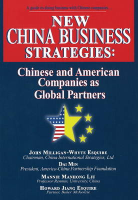New China Business Strategies: Chinese & American Companies as Global Partners