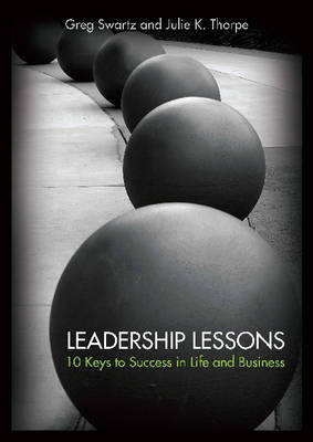 Leadership Lessons: 10 Keys to Success in Life and Business
