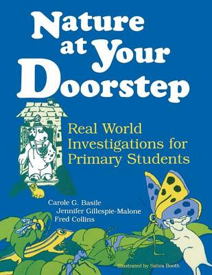 Nature at Your Doorstep: Real World Investigations