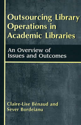 Outsourcing Library Operations in Academic Libraries: An Overview of Issues and Outcomes