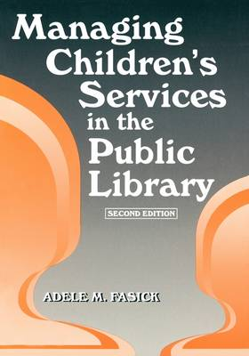 Managing Children's Services in the Public Library, 2nd Edition