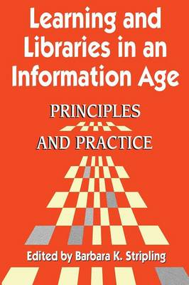 Learning and Libraries in an Information Age: Principles and Practice