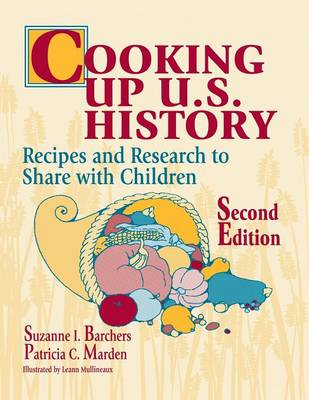 Cooking Up U.S. History: Recipes and Research to Share with Children, 2nd Edition