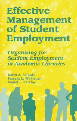 Effective Management of Student Employment: Organizing for Student Employment in Academic Libraries