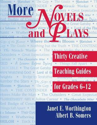 More Novels and Plays: Thirty Creative Teaching Guides for Grades 6-12