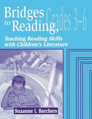 Bridges to Reading, 3-6: Teaching Reading Skills with Children's Literature