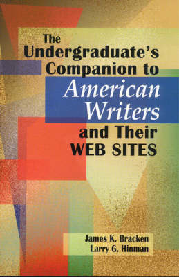 The Undergraduate's Companion to American Writers and Their Websites