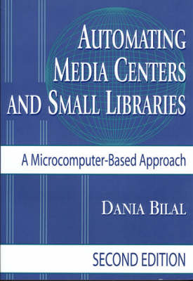 Automating Media Centers and Small Libraries: A Microcomputer-Based Approach