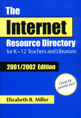 The Internet Resource Directory for K-12 Teachers and Librarians: 2001/2002