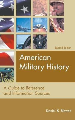 American Military History: A Guide to Reference and Information Sources, 2nd Edition