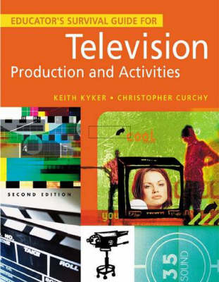 Educators Survival Guide for Television Production and Activities