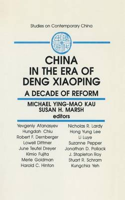 China in the Era of Deng Xiaoping: A Decade of Reform: A Decade of Reform