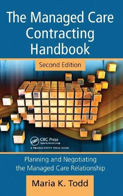 The Managed Care Contracting Handbook, 2nd Edition: Planning & Negotiating the Managed Care Relationship