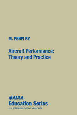 Aircraft Performance: Theory and Practice