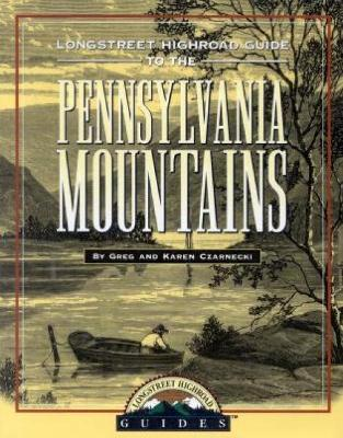 Longstreet Highroad Guide to the Pennsylvania Mountains
