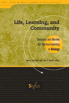 Life, Learning and Community: Concepts and Models for Service-learning in Biology